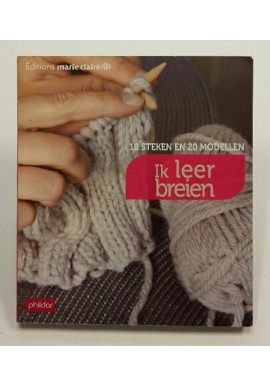 Ik leer breien 10 steken en 20 modellen van phildar (nederlandse editie)